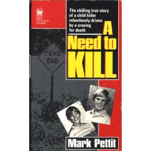 A Need to Kill, by Mark Pettit