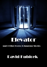 Elevator and 3 Other Suspense and Horror Stories